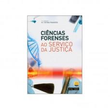 Ciências Forenses ao Serviço da Justiça
